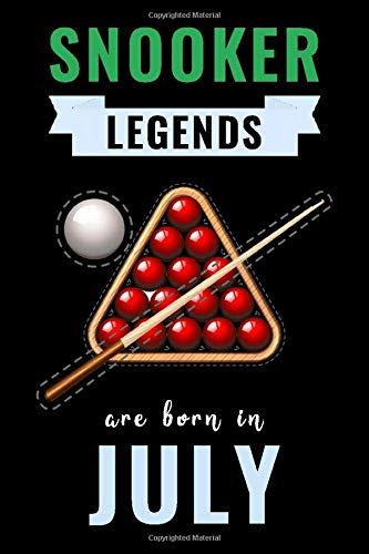 Snooker Legends Are Born In July: Unique Snooker Birthday Gift For Boys, Girls, Players | Lined Notebook / Journal For Snooker Lovers & Fans | 110 Pages ( Snooker Birthday Gifts )