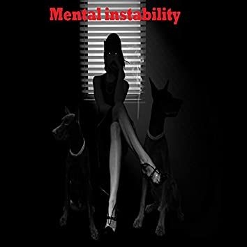 Mental instability
