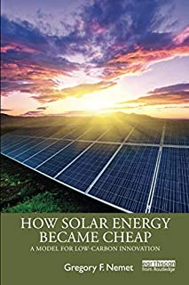 How Solar Energy Became Cheap: A Model for Low-Carbon Innovation