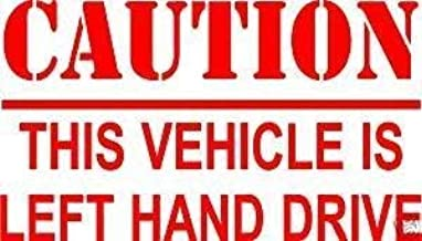 Caution Left Hand Drive Vehicle Sticker Truck Lorry Van Car Warning American Car