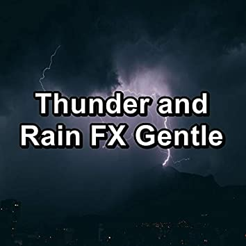 Thunder and Rain FX Gentle