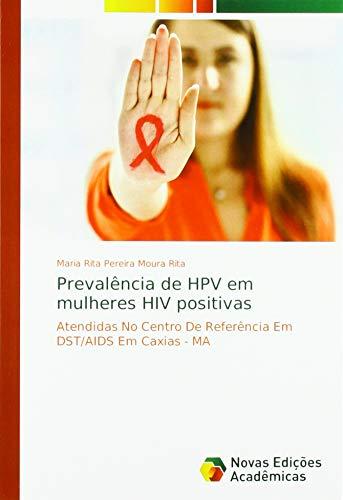 Prevalência de HPV em mulheres HIV positivas: Atendidas No Centro De Referência Em DST/AIDS Em Caxias - MA