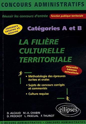 La filière culturelle territoriale : Catégories A et B