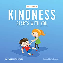 Kindness Starts With You - At School by [Jacquelyn Stagg]