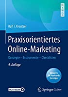 Praxisorientiertes Online-Marketing: Konzepte – Instrumente – Checklisten