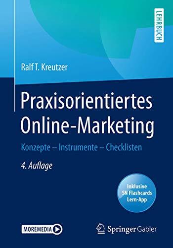 Praxisorientiertes Online-Marketing: Konzepte – Instrumente – Checklisten