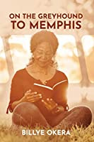 On The Greyhound To Memphis: Passions, Places, People