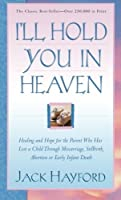 I'll Hold You in Heaven by Jack Hayford(2003-06-09)