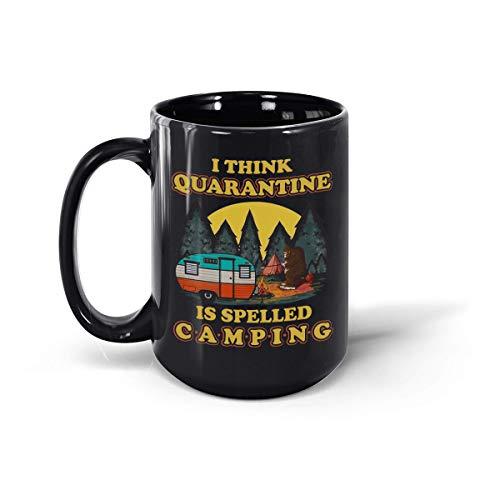 I Think Quarantine is Spelled Camping Bigfoot Sasquatch Funny Coffee Taza de cerámica, 12 onzas y 15 onzas (negro, 15 onzas)