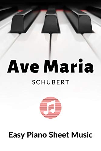 Ave Maria - Schubert – Piano Sheet Music - BIG notes: Lovely Easy & Intermediate Classical Church Version - Wedding Music - Church Organ, Keyboard - on the phone, tablet (English Edition)