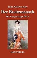 Der Besitzmensch: Die Forsyte-Saga Teil 1