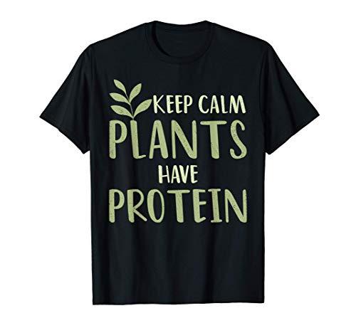Vegan Keep Calm Las plantas tienen proteínas Alimentos Camiseta