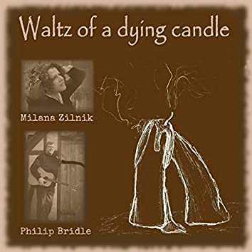 Waltz of a Dying Candle (feat. Philip Bridle)