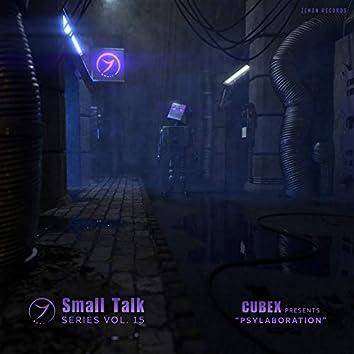 Psylaborations: Small Talk Series, Vol. 15