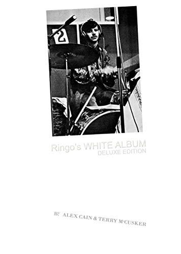 Ringo's White Album: Deluxe Edition (Ringo Starr And The Beatles Beat) (English Edition)