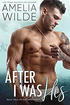 After I Was His (Wounded Hearts Book 2) by [Amelia Wilde]