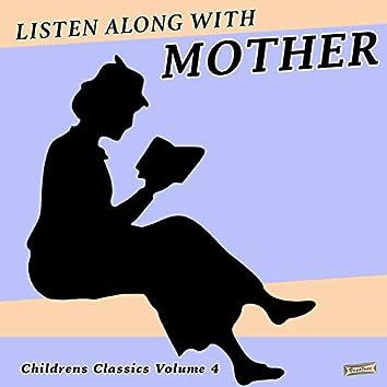 Listen Along with Mother, Children's Classics, Vol. 4