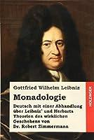 Monadologie: Deutsch Mit Einer Abhandlung Uber Leibniz' Und Herbarts Theorien Des Wirklichen Geschehens Von Robert Zimmermann