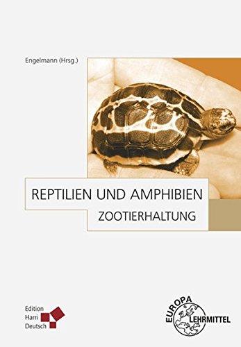 Zootierhaltung: Reptilien und Amphibien