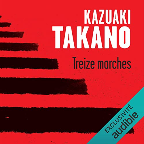 Treize marches Audiobook By Kazuaki Takano cover art