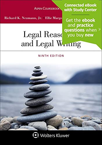 Compare Textbook Prices for Legal Reasoning and Legal Writing Aspen Coursebook Series 9 Edition ISBN 9781543810851 by Neumann Jr., Richard K.,Margolis, Ellie,Stanchi, Kathryn M.