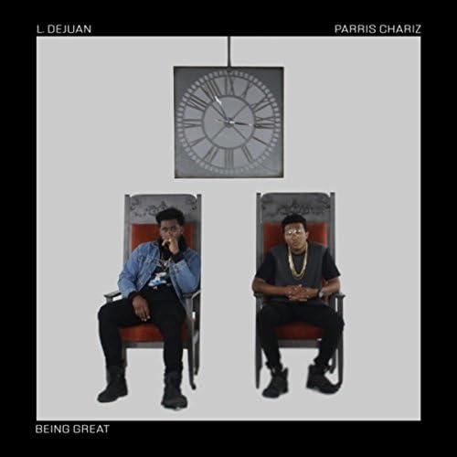 L. Dejuan feat. Parris Chariz