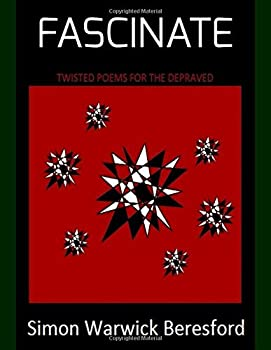 Paperback FASCINATE: Twisted Poems For The Depraved (Poetry Is Twisted, Don't Trust Her) Book