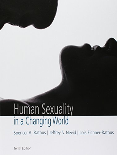 Compare Textbook Prices for Human Sexuality in a Changing World 10 Edition ISBN 9780134525075 by Rathus, Spencer A.,Nevid, Jeff,Fichner-Rathus, Lois