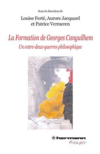 La formation de Georges Canguilhem: Un entre-deux-guerres philosophique
