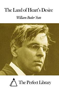 The Land of Heart's Desire by [William Butler Yeats]