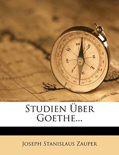Zauper, J: Studien Über Goethe, erstes Baendchen