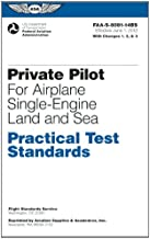Private Pilot for Airplane Single-Engine Land and Sea Practical Test Standards: #FAA-S-8081-14BS (Practical Test Standards series)