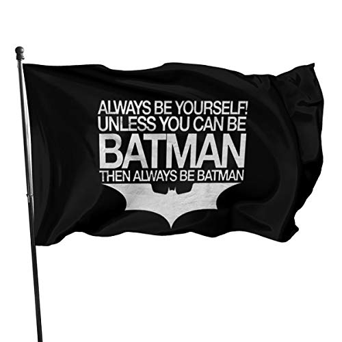 Always Be Yourself Unless You Can Be Batman Fahnen/Flagge/Gartenfahne/Dekorativer-Verf¨¹gbar In Allen Jahreszeiten?90 X 150 cm?.