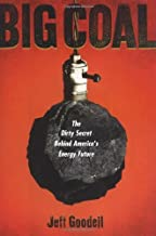 Big Coal: The Dirty Secret Behind America's Energy Future (.) by Jeff Goodell (2006-06-08)