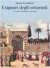 I signori degli orizzonti. Una storia dell'impero ottomano