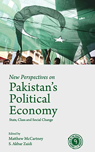 New Perspectives on Pakistan's Political Economy: State, Class and Social Change (South Asia in the Social Sciences)