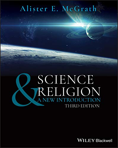 Compare Textbook Prices for Science & Religion: A New Introduction 3 Edition ISBN 9781119599876 by McGrath, Alister E.
