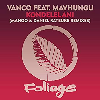 Kondelelani (Manoo & Daniel Rateuke Remixes)