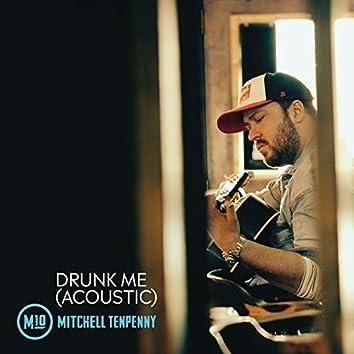 Drunk Me (Acoustic)
