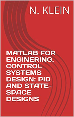 MATLAB FOR ENGINERING. CONTROL SYSTEMS DESIGN: PID AND STATE-SPACE DESIGNS Arkansas
