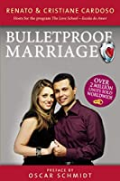 Bulletproof Marriage: Shielding Your Marriage Against Divorce