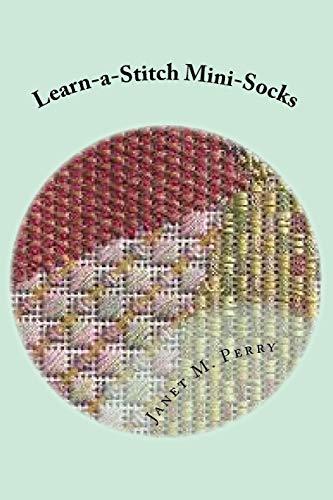 Learn-a-Stitch Mini-Socks: Creative Needlepoint Projects to Learn Stitches (Learn-a-Stitch Needlepoint, Band 1)