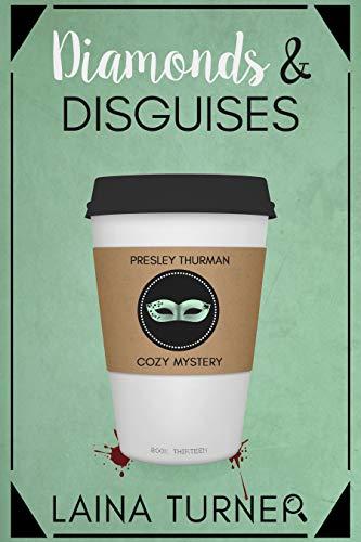 Diamonds & Disguises: A Presley Thurman Cozy Mystery Book 13