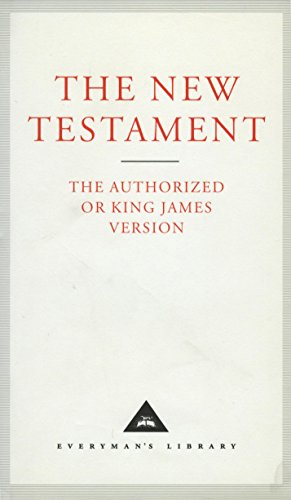 The New Testament: Authorized King James Version (Everyman's Library Classics)
