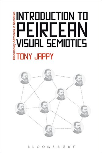 Introduction to Peircean Visual Semiotics (Bloomsbury Advances in Semiotics) (English Edition)