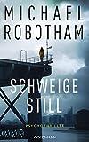 Michael Robotham: Schweige still