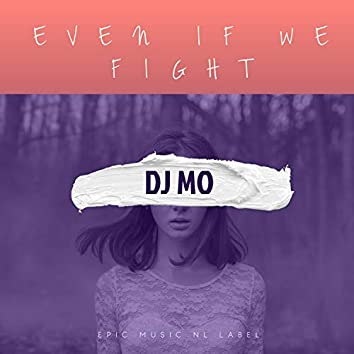 Even If We Fight (feat. Leslie)