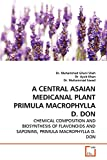 A Central Asaian Medicanal Plant Primula Macrophylla D. Don: Chemical Composition and Biosynthesis of Flavonoids and Saponins, PRIMULA MACROPHYLLA D. DON