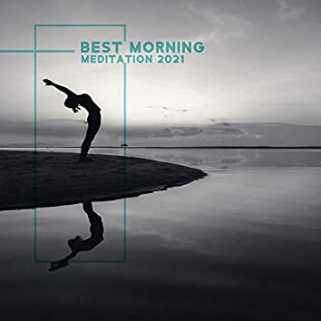 Best Morning Meditation 2021: Connect Body, Mind & Soul, Mindfulness & Relaxation