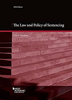 The Law and Policy of Sentencing: Cases and Materials
